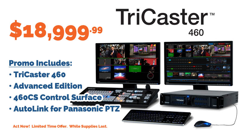TriCaster 460 Promo Pricing Discount