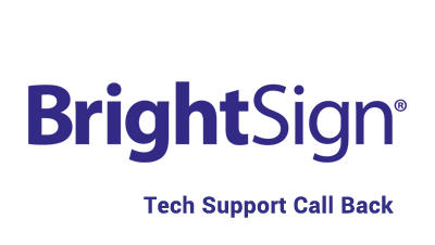 BrightSign Support Next Day Call Back BSN-CALLBACK